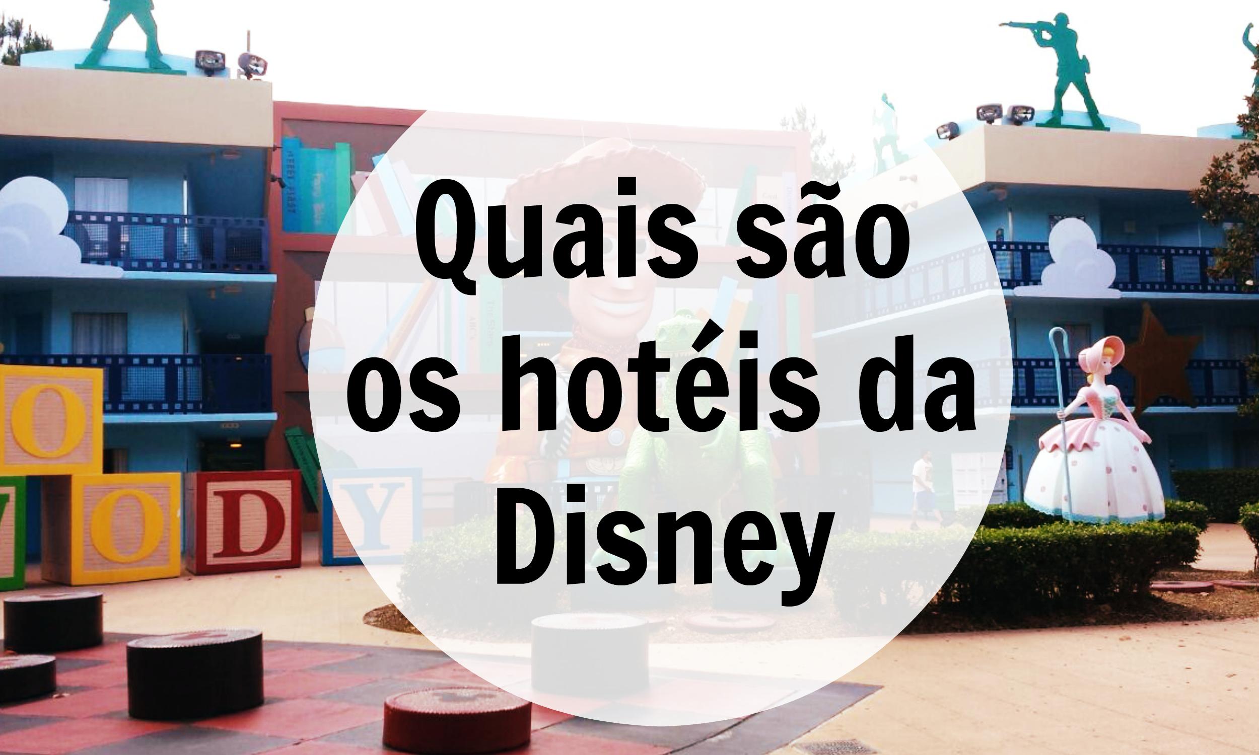 1a3675b9b0 Quais são os hotéis da Disney  - Take me to Travel
