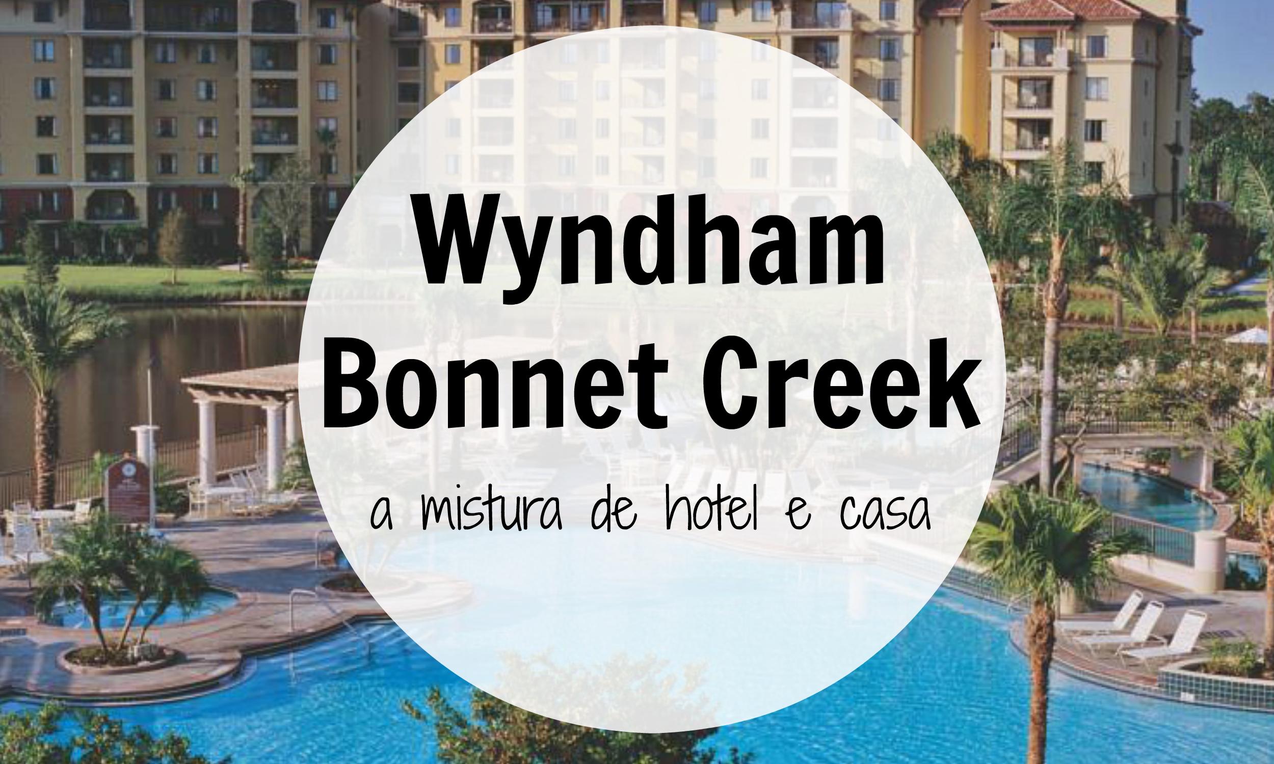 Wyndham Bonnet Creek Em Orlando A Mistura De Hotel E Casa Take Me